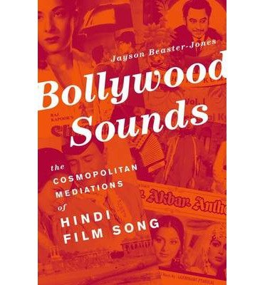 By Beaster-Jones, Jayson ( Author ) [ Bollywood Sounds: The Cosmopolitan Mediations of Hindi Film Song By Nov-2014 Paperback (Hindi Songs 2014)