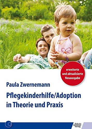 Pflegekinderhilfe/Adoption in Theorie und Praxis