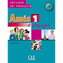 Amis 1 Et Compagnie: Methode de Francais A1 (French Edition) by Colette Samson (2002-12-02)