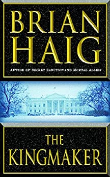 The Kingmaker by [Haig, Brian]