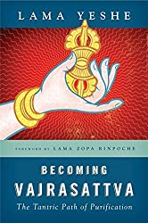 Becoming Vajrasattva: The Tantric Path of Purification by Lama Thubten Yeshe (2004-04-02)