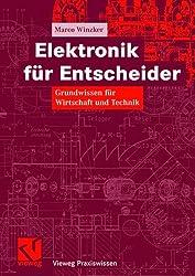 Elektronik für Entscheider: Grundwissen für Wirtschaft und Technik (Vieweg Praxiswissen)