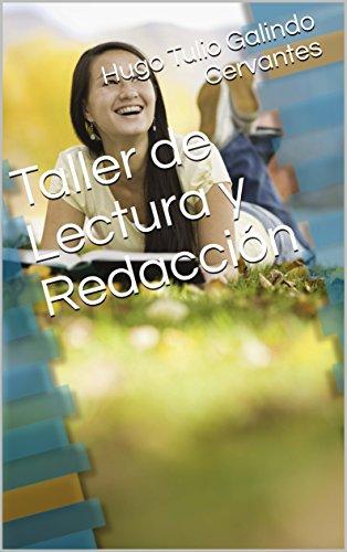 Taller de Lectura y Redacción por Hugo Tulio Galindo Cervantes