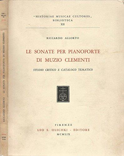 Le Sonate per pianoforte di Muzio Clementi. Studio critico e catalogo tematico.