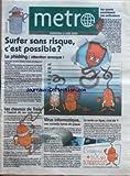 Telecharger Livres METRO du 03 06 2005 LES SPAMS ENVAHISSENT NOS ORDINATEURS SURFER SANS RISQUE C EST POSSIBLE LE PHISHING ATTENTION ARNAQUE VIRUS INFORMATIQUE LA VENTE EN LIGNE C EST SUR LES CHEVAUX DE TROIE A L ASSAUT DE NOS ORDINATEURS (PDF,EPUB,MOBI) gratuits en Francaise