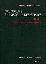 Grundkurs Philosophie des Geistes / Grundkurs Philosophie des Geistes - Band 1: Phänomenales Bewusstsein