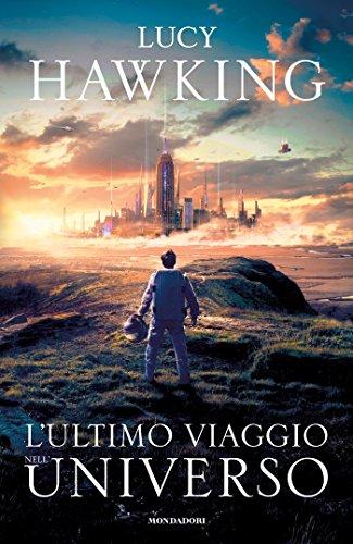 L'ultimo viaggio nell'universo di [Hawking, Lucy]