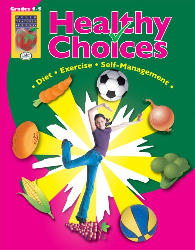 healthy-choices-grades-4-5-a-positive-approach-to-healthy-living-self-management-diet-exercise