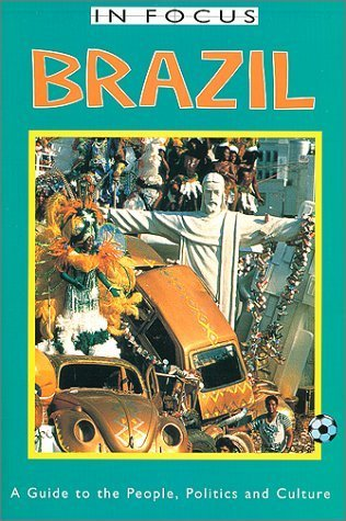In Focus Brazil a Guide to the People Politics and Culture (Brazil (in Focus Guides)) by Jan Rocha (2000-07-04)