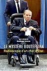 Le mystère Bouteflika par Benchicou