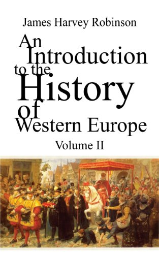 An Introduction to the History of Western Europe - Volume I (Illustrated)