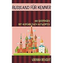 Russland für Kenner: 202 Quizfragen mit ausführlichen Antworten