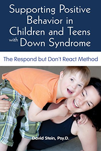 Behavior in Children and Teens with Down Syndrome: The Respond but Don't React Method (English Edition) ()