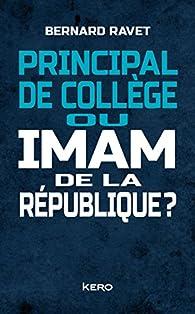Principal de collège ou imam de la république ? par Bernard Ravet
