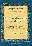 Les Sept Merveilles Du Monde: Grande F'Erie En 20 Tableaux, Dont Un Prologue (Classic Reprint)