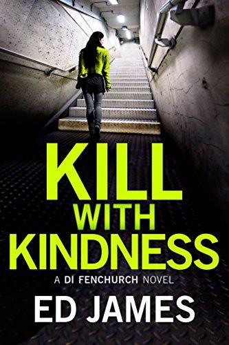 Elitetorrent Descargar Kill With Kindness (A DI Fenchurch novel Book 5) Ebook PDF
