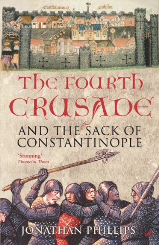 The Fourth Crusade: And the Sack of Constantinople (English Edition)