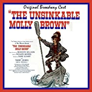 The Unsinkable Molly Brown (Original Broadway Cast)
