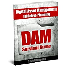 DAM Survival Guide: Digital Asset Management Initiative Planning (English Edition)