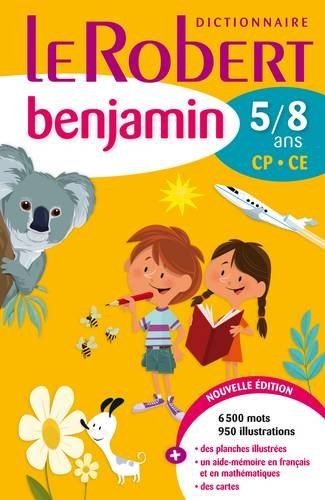 Le Robert Benjamin French Dictionary Illustrated: Mon Premier Dictionnaire New Edition 2012: 6-8 Years Infant and First Juniors CP/CE par Collectif