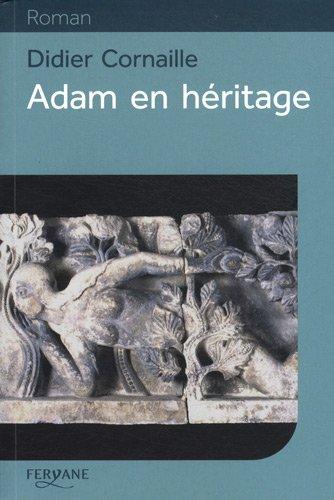 Adam en héritage : roman