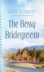 The Bossy Bridegroom (South Dakota Weddings, Book 3) (Heartsong Presents #830) by Connealy, Mary (2008) Mass Market Paperback