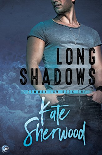Long Shadows (Common Law Book 1) by [Sherwood, Kate]