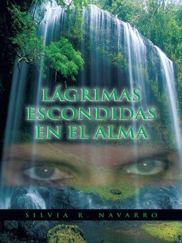Lágrimas Escondidas En El Alma por Silvia R. Navarro