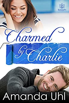 Charmed by Charlie by [Uhl, Amanda]