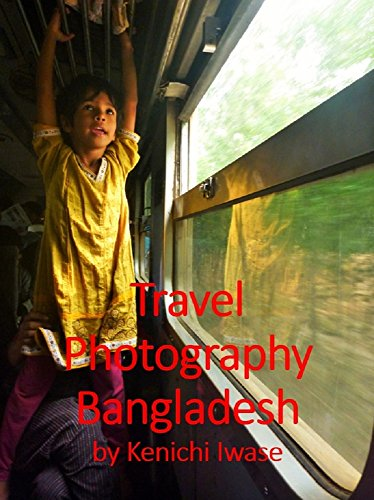 Travel Photography : Bangladesh (English Edition)