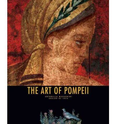 [(The Art of Pompei)] [ By (author) Antonella Magagnini ] [March, 2011]