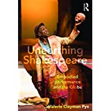 Unearthing Shakespeare: Embodied Performance and the Globe