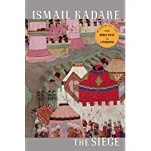 The Siege by Ismail Kadare (2010-07-13)