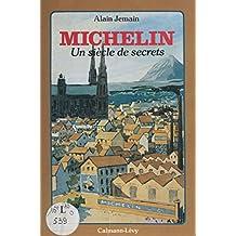 Michelin : un siècle de secrets (French Edition)