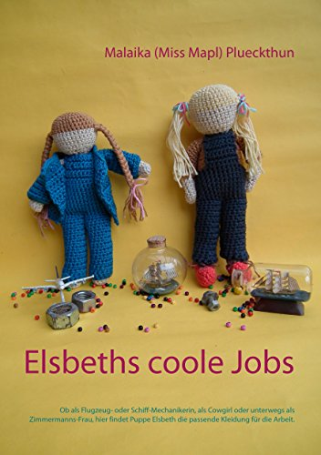 Ob als Mechanikerin, Cowgirl oder unterwegs als Zimmermanns-Frau, hier findet Puppe Elsbeth die passende Kleidung für die Arbeit. (Meine Puppe Elsbeth 2) ()