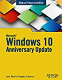 Windows 10 anniversary update (Manuales Imprescindibles)