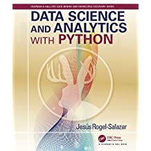 Data Science and Analytics with Python (Chapman & Hall/CRC Data Mining and Knowledge Discovery Series)