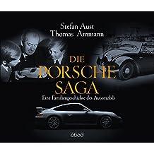 Die Porsche-Saga: Eine Familiengeschichte des Automobils
