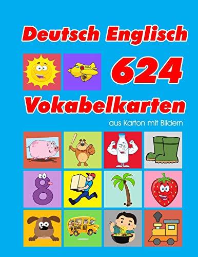 Deutsch Englisch 624 Vokabelkarten aus Karton mit Bildern: Wortschatz karten erweitern grundschule für a1 a2 b1 b2 c1 c2 und Kinder (Wortschatz deutsch als fremdsprache, Band 1)