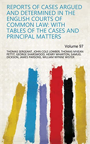 Reports of Cases Argued and Determined in the English Courts of ...