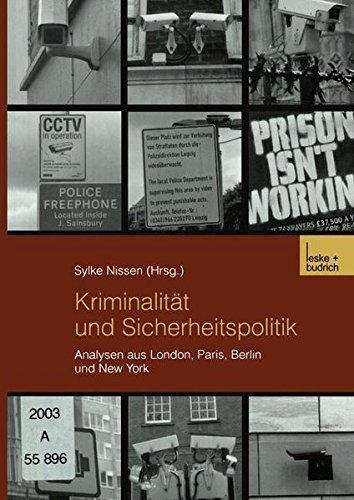 Kriminalität Und Sicherheitspolitik: Analysen Aus London, Paris, Berlin Und New York