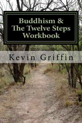Buddhism & The Twelve Steps Workbook: A Workbook for Individuals and Groups (English Edition) por Kevin Griffin