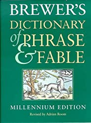 Brewer's Dictionary of Phrase and Fable: Millennium Edition
