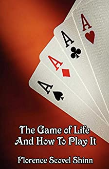The Game of Life and How to Play It by [Scovel-Shinn,  Florence]