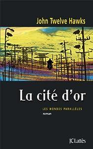 """Afficher """"Mondes parallèles (Les ) n° 3 Cité d'or (La)"""""""