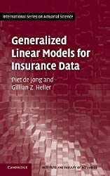 Generalized Linear Models for Insurance Data (International Series on Actuarial Science)