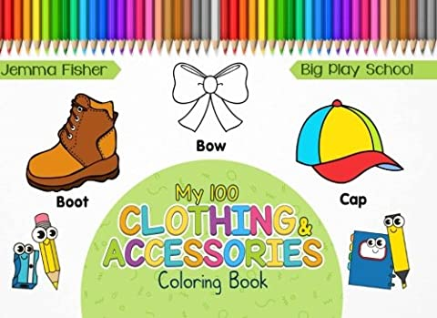 My 100 Clothing & Accessories Coloring Book