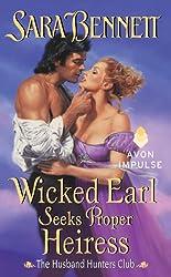 Wicked Earl Seeks Proper Heiress: The Husband Hunters Club (The Husband Hunters Club Series)