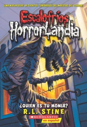 Escalofríos HorrorLandia #6: ¿Quién es tu momia?: (Spanish language edition of Goosebumps HorrorLand #6: Who's Your Mummy?)