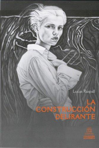 Descargar Libro La Construccion Delirante de Lucas Raspall